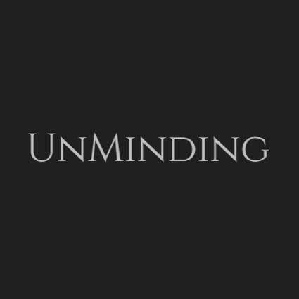 unminding